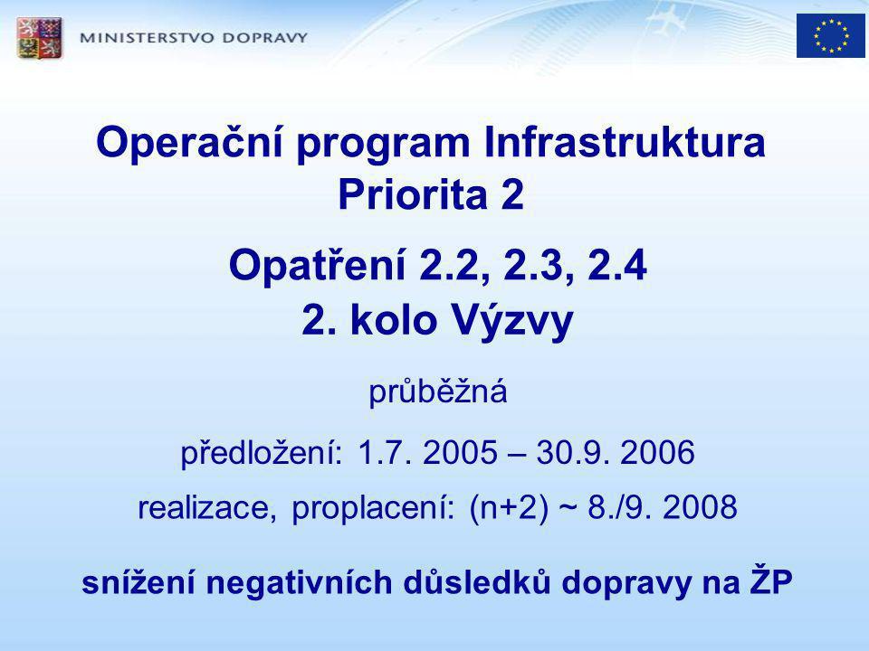 opatření 2.2 podpora kombinované dopravy veřejná podpora: EU,- + ČR,- podm ERDF (obecně): 75 % z celk UN