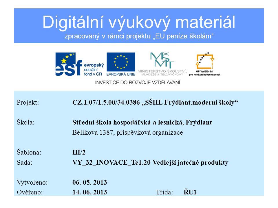 Vedlejší jatečné produkty Vzdělávací oblast:Zpracování masa Předmět:Technologie Ročník:1.