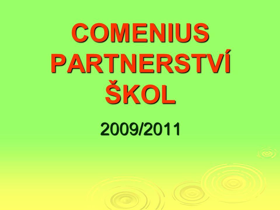 COMENIUS PARTNERSTVÍ ŠKOL 2009/2011