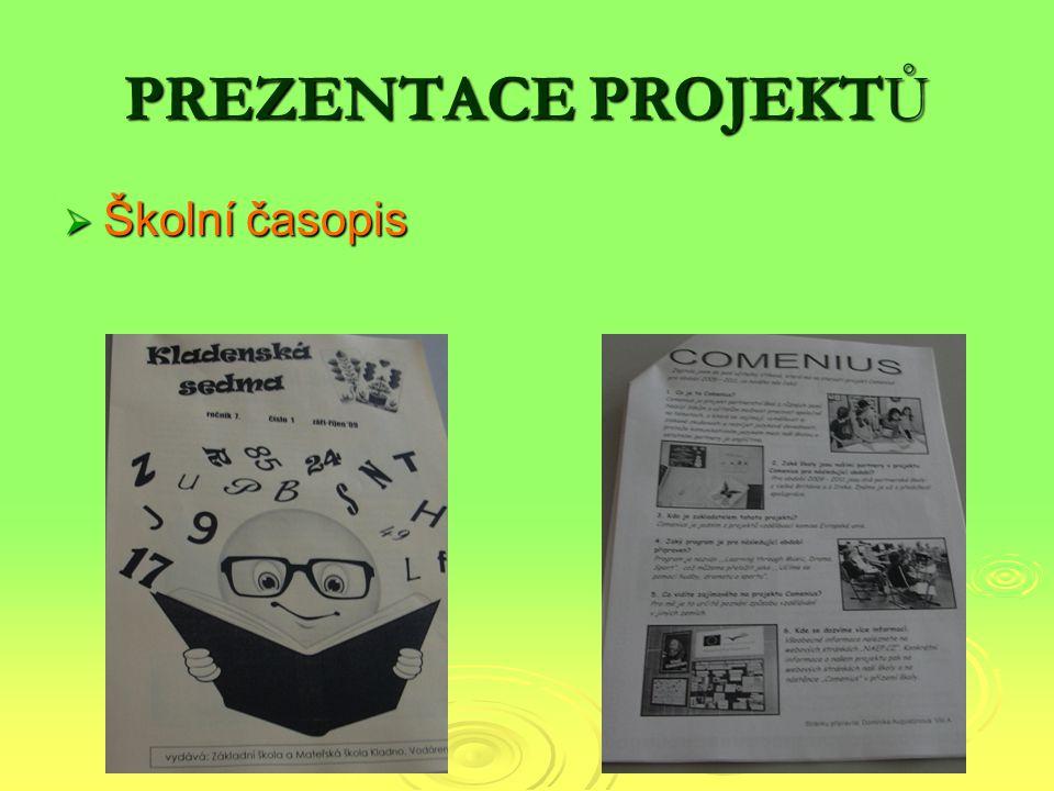 PREZENTACE PROJEKTŮ  Školní časopis