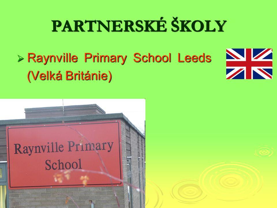 PARTNERSKÉ ŠKOLY  Raynville Primary School Leeds (Velká Británie) (Velká Británie)