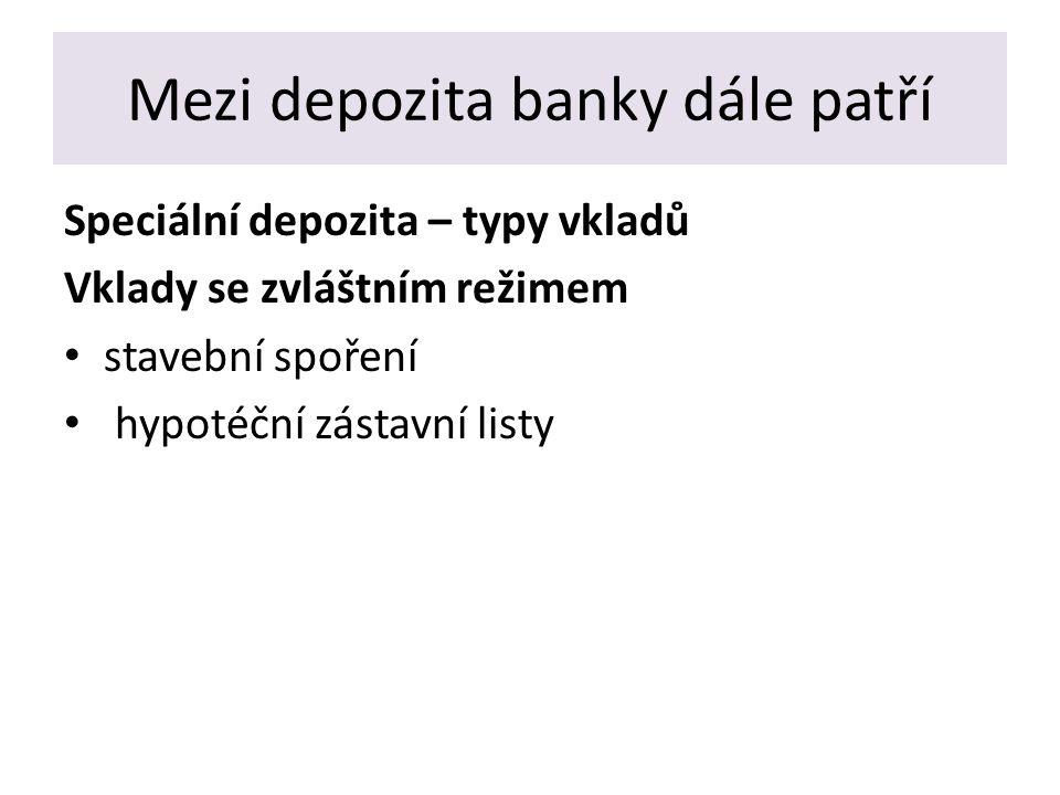 VKLADY Každý vklad vzniká na základě písemné smlouvy Smlouva o vkladovém nebo běžném účtu (existují pouze tyto dva typy smluv) Právní úprava – v Obchodním zákoníku a Občanském zákoníku (Osoby, které nemohou číst nebo psát (např.
