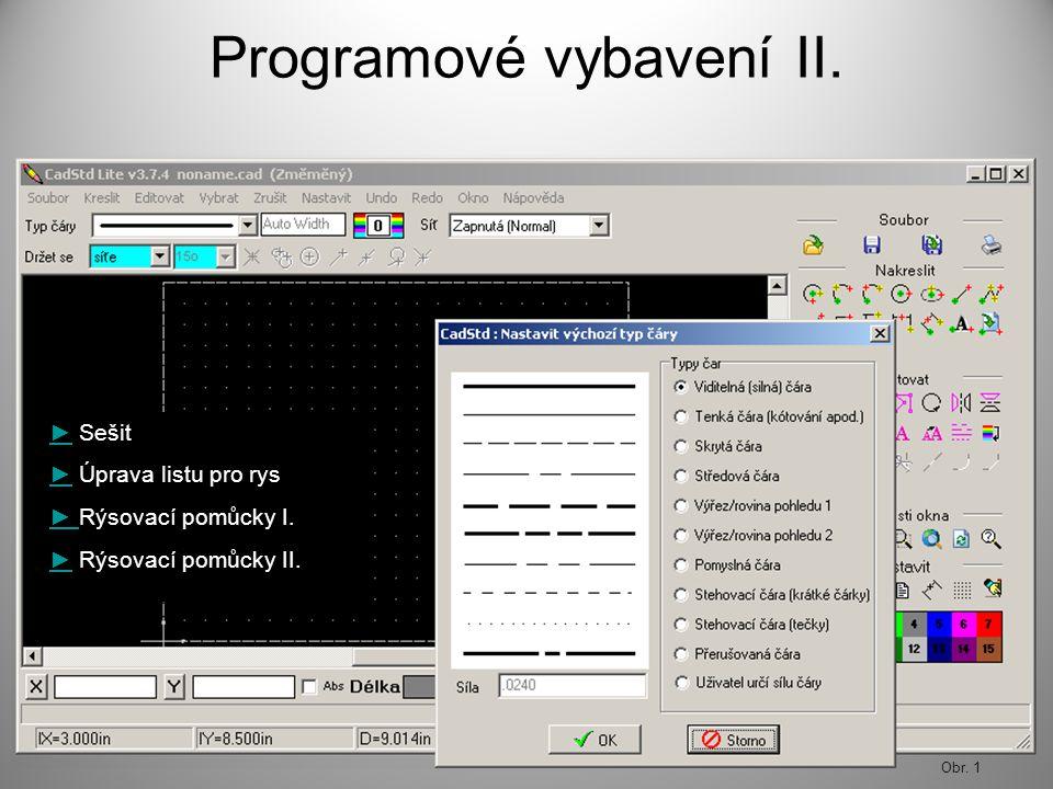 Programové vybavení II.Obr. 1 ►► Sešit ►► Úprava listu pro rys ► ► Rýsovací pomůcky I.
