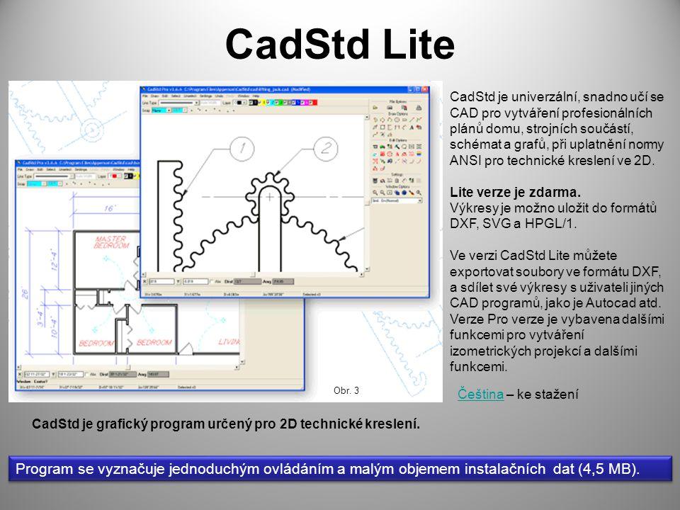 CadStd Lite CadStd je univerzální, snadno učí se CAD pro vytváření profesionálních plánů domu, strojních součástí, schémat a grafů, při uplatnění normy ANSI pro technické kreslení ve 2D.