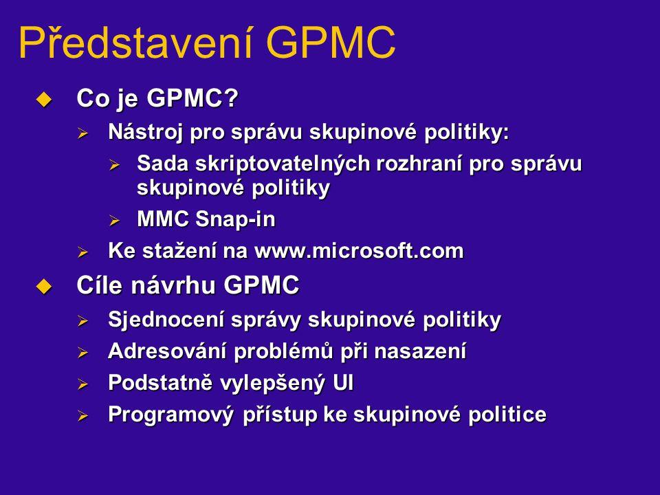 Představení GPMC  Co je GPMC.