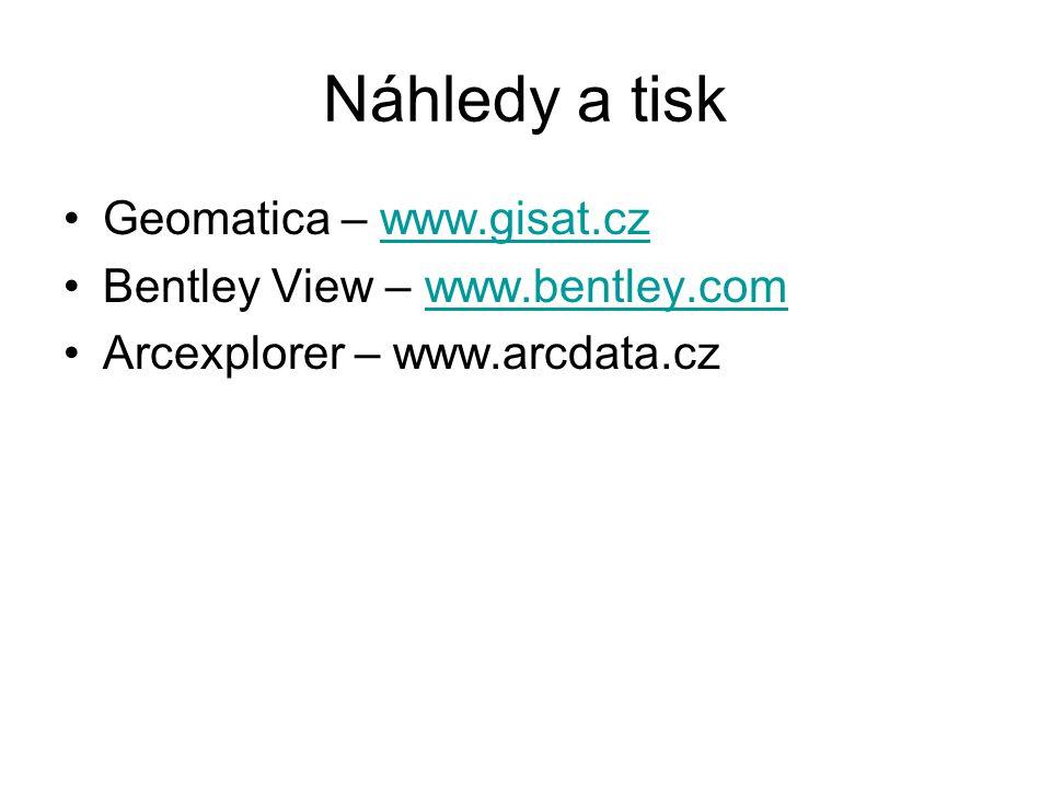 Náhledy a tisk Geomatica – www.gisat.czwww.gisat.cz Bentley View – www.bentley.comwww.bentley.com Arcexplorer – www.arcdata.cz