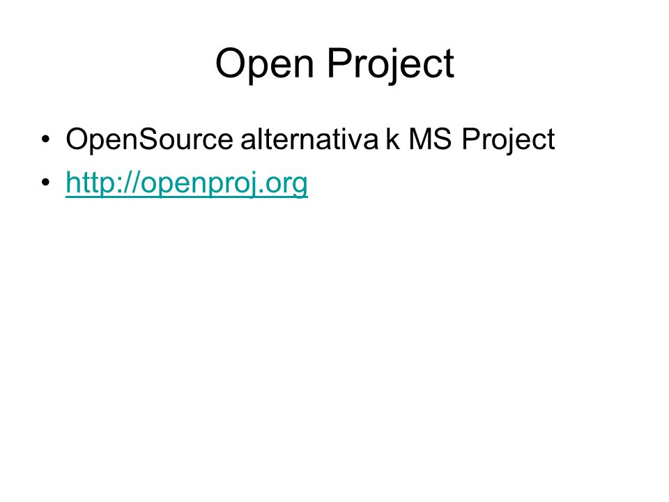 Open Project OpenSource alternativa k MS Project http://openproj.org