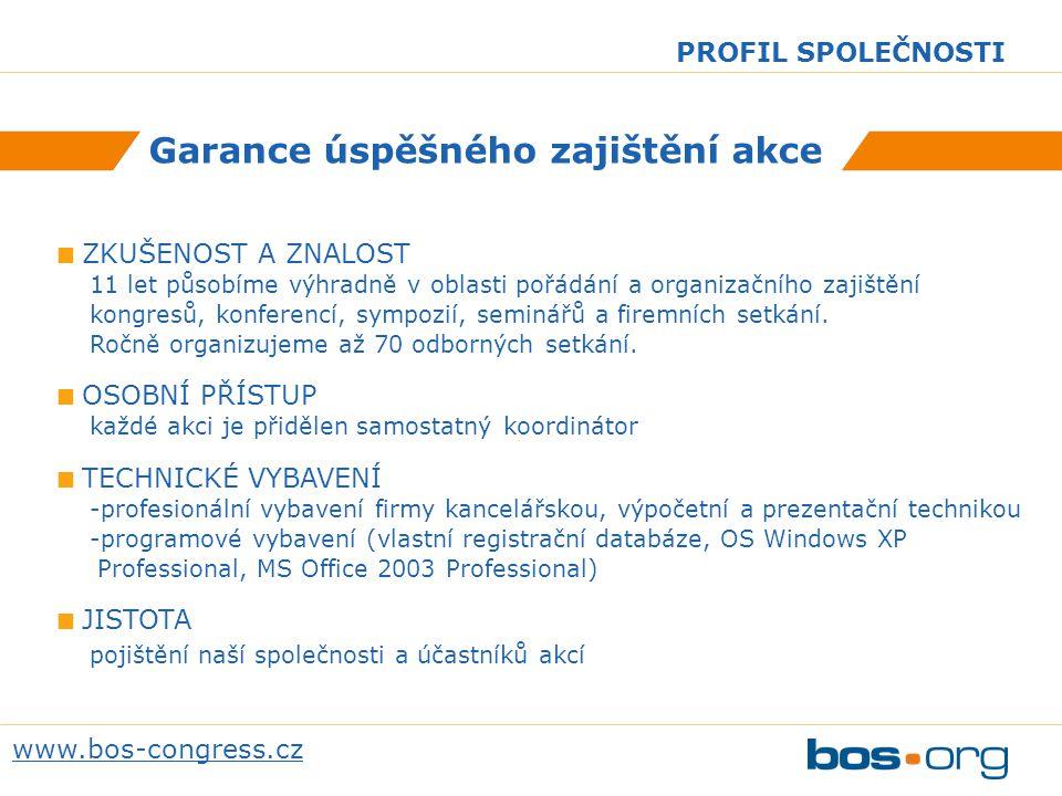 www.bos-congress.cz PROFIL SPOLEČNOSTI Plánujete kongres, konferenci, sympozium nebo seminář.