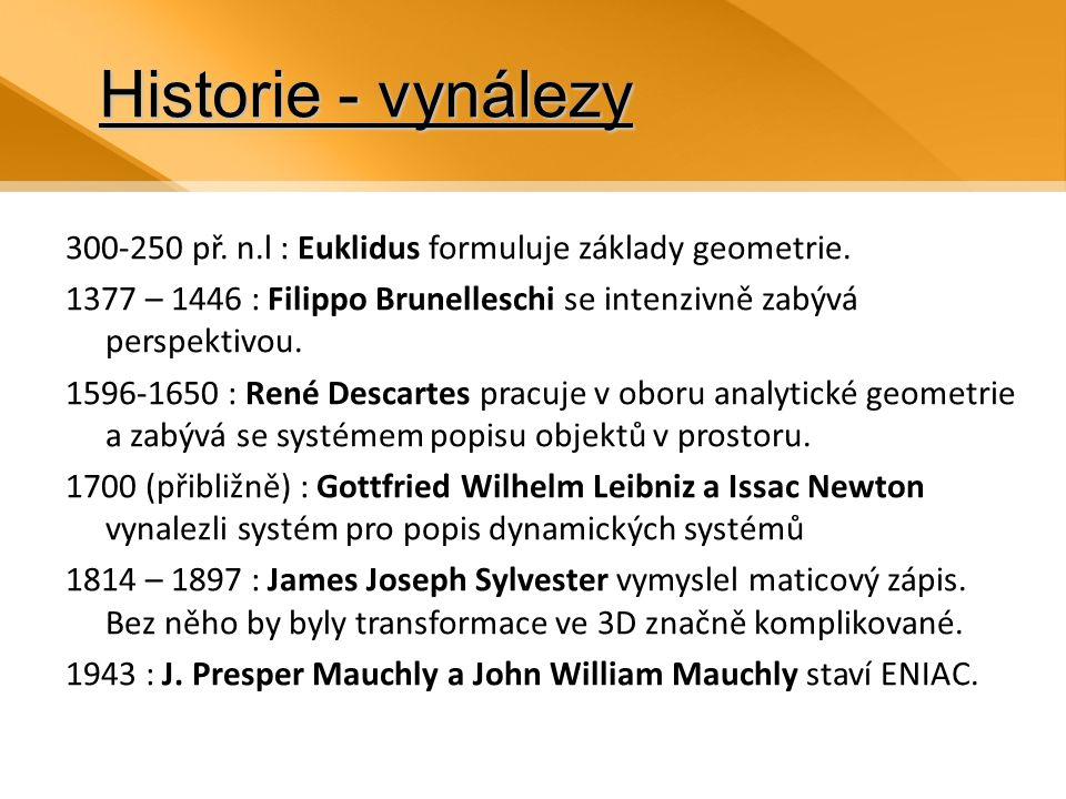 Historie - vynálezy 300-250 př.n.l : Euklidus formuluje základy geometrie.