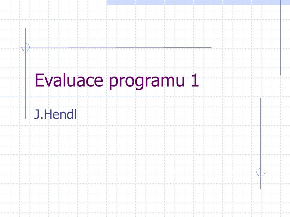 Rozhodování při evaluaci Jaká evidence bude svědčit o to, jak program funguje.