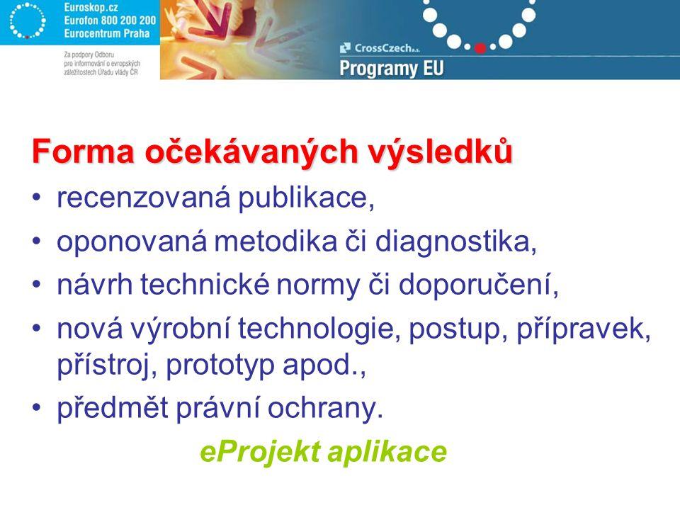 Forma očekávaných výsledků recenzovaná publikace, oponovaná metodika či diagnostika, návrh technické normy či doporučení, nová výrobní technologie, po