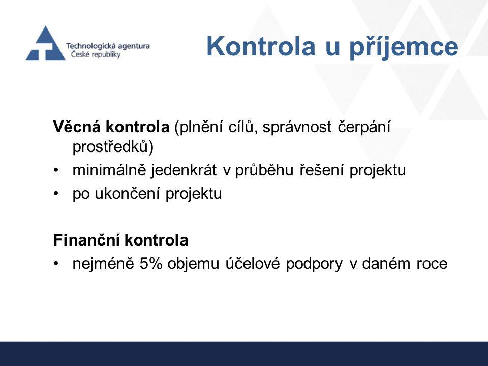 Kontrola u příjemce Věcná kontrola (plnění cílů, správnost čerpání prostředků) minimálně jedenkrát v průběhu řešení projektu po ukončení projektu Fina