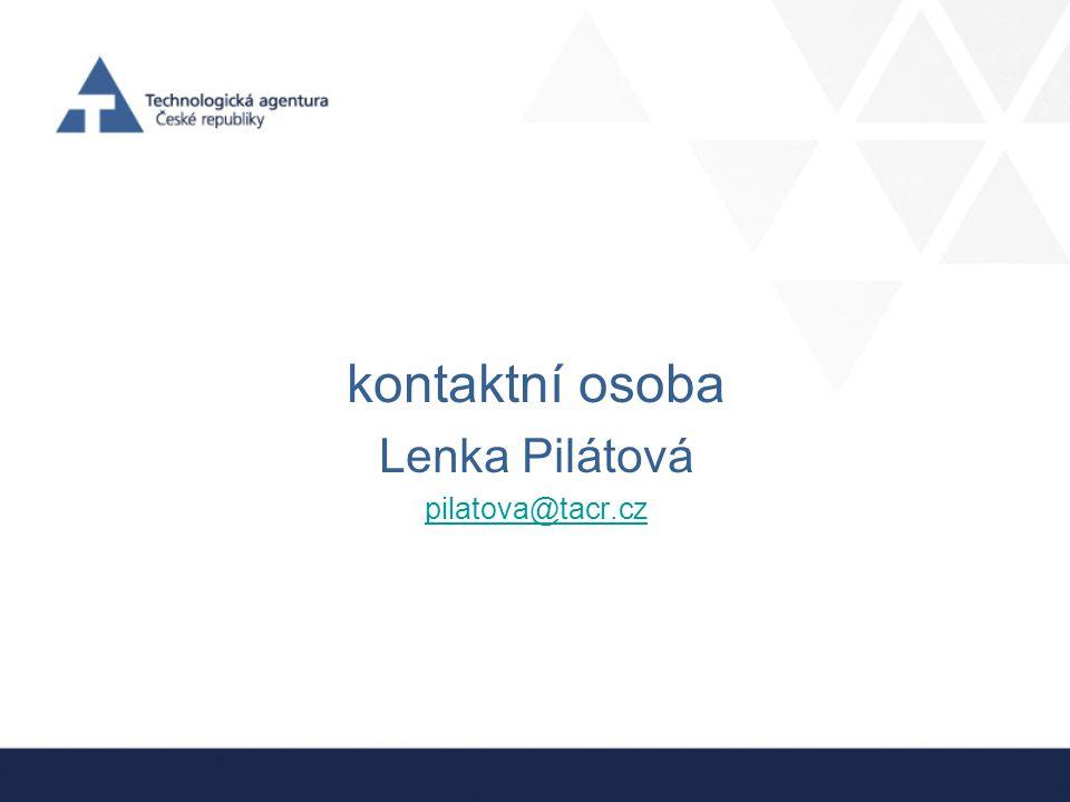 kontaktní osoba Lenka Pilátová pilatova@tacr.cz