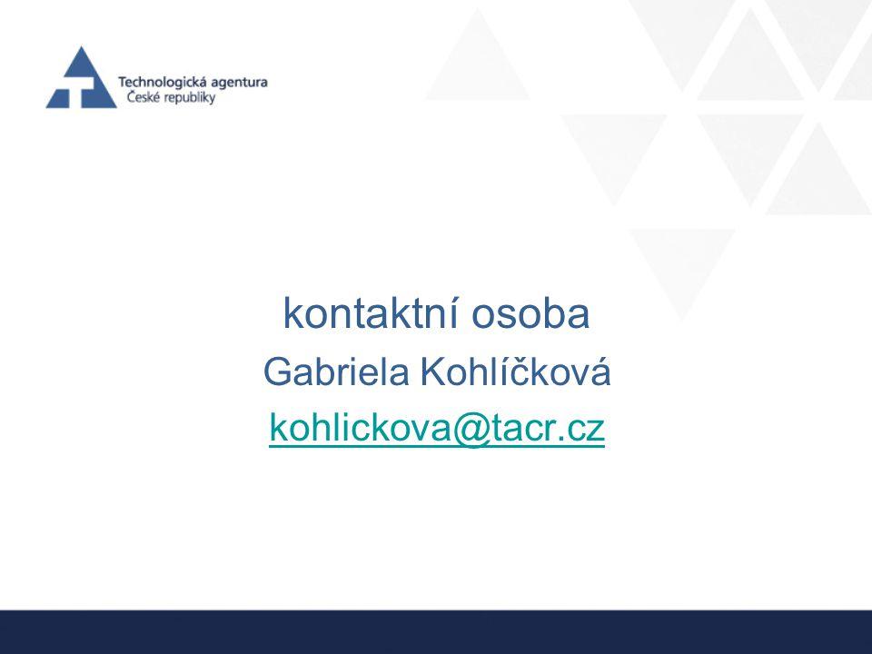 kontaktní osoba Gabriela Kohlíčková kohlickova@tacr.cz