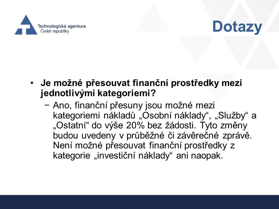 """Dotazy Je možné přesouvat finanční prostředky mezi jednotlivými kategoriemi? −Ano, finanční přesuny jsou možné mezi kategoriemi nákladů """"Osobní náklad"""