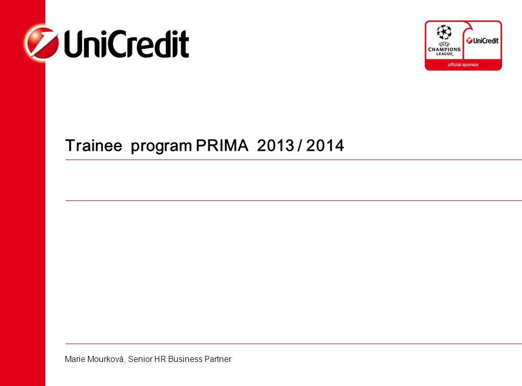 Trainee program PRIMA 2013 / 2014 Marie Mourková, Senior HR Business Partner