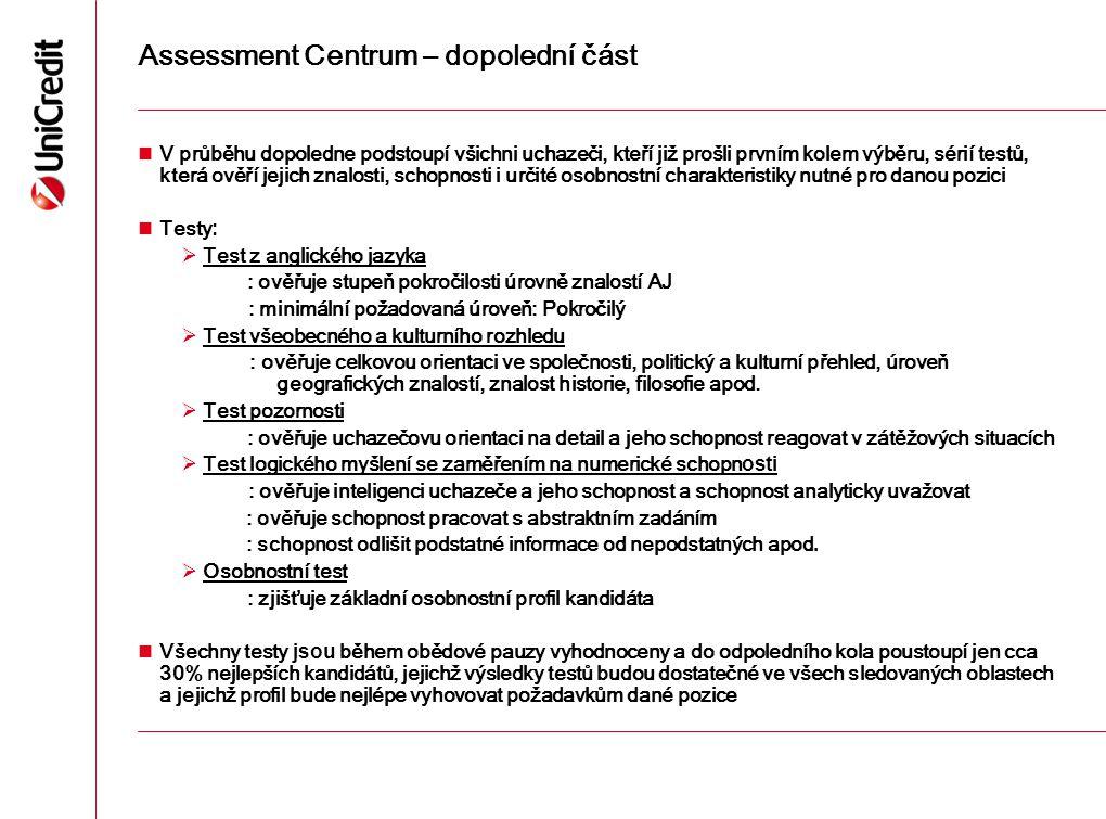 Assessment Centrum – dopolední část V průběhu dopoledne podstoupí všichni uchazeči, kteří již prošli prvním kolem výběru, sérií testů, která ověří jej