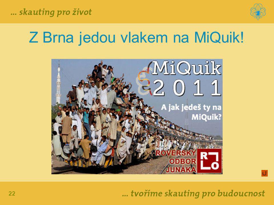 22 Z Brna jedou vlakem na MiQuik!
