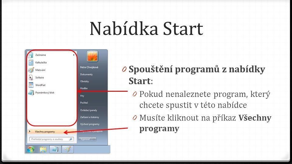 Nabídka Start 0 Spouštění programů z nabídky Start: 0 Pokud nenaleznete program, který chcete spustit v této nabídce 0 Musíte kliknout na příkaz Všech