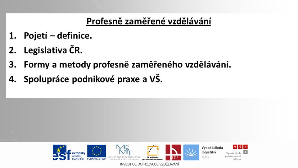 Profesně zaměřené vzdělávání 1.Pojetí – definice. 2.Legislativa ČR.