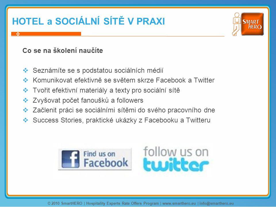 HOTEL a SOCIÁLNÍ SÍTĚ V PRAXI Co se na školení naučíte  Seznámíte se s podstatou sociálních médií  Komunikovat efektivně se světem skrze Facebook a
