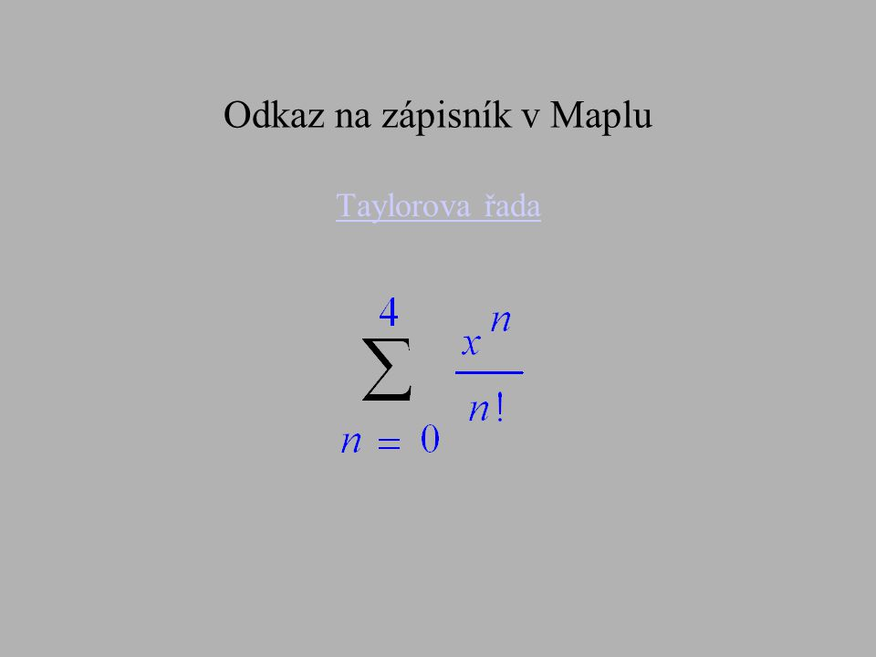 Odkaz na zápisník v Maplu Taylorova řada