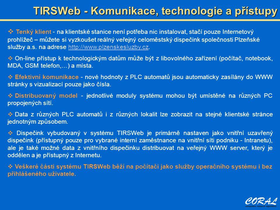  Tenký klient - na klientské stanice není potřeba nic instalovat, stačí pouze Internetový prohlížeč – můžete si vyzkoušet reálný veřejný celoměstský dispečink společnosti Plzeňské služby a.s.