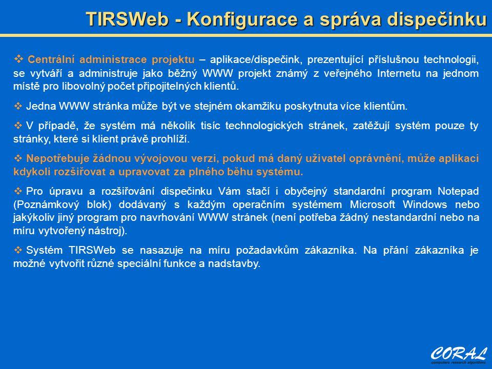  Centrální administrace projektu – aplikace/dispečink, prezentující příslušnou technologii, se vytváří a administruje jako běžný WWW projekt známý z veřejného Internetu na jednom místě pro libovolný počet připojitelných klientů.