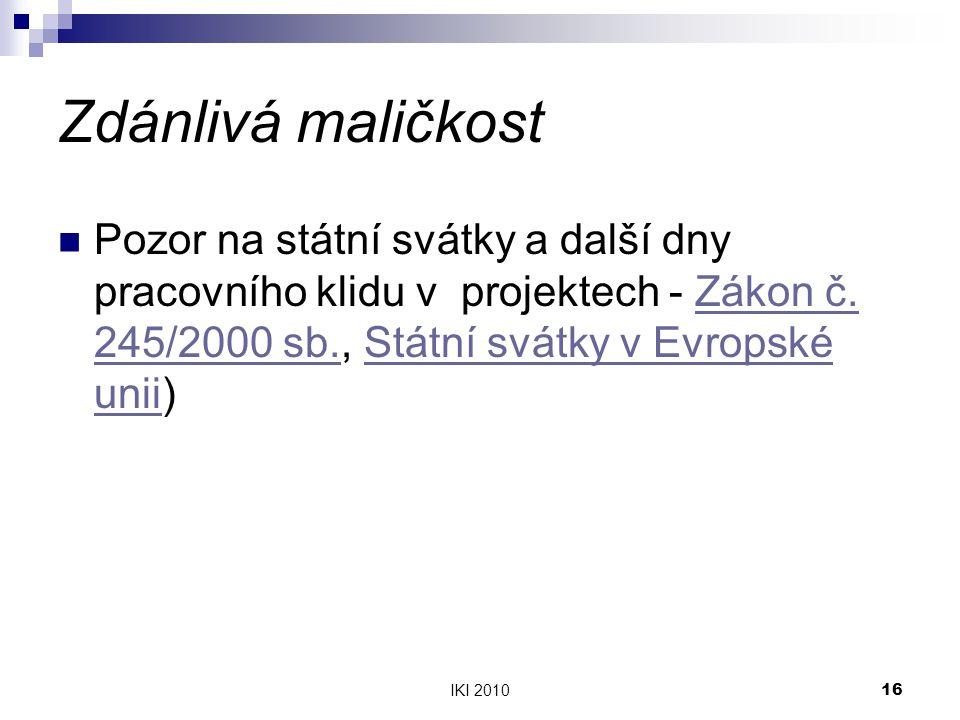 IKI 201016 Zdánlivá maličkost Pozor na státní svátky a další dny pracovního klidu v projektech - Zákon č. 245/2000 sb., Státní svátky v Evropské unii)