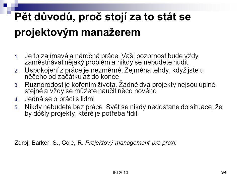 IKI 201034 Pět důvodů, proč stojí za to stát se projektovým manažerem 1.