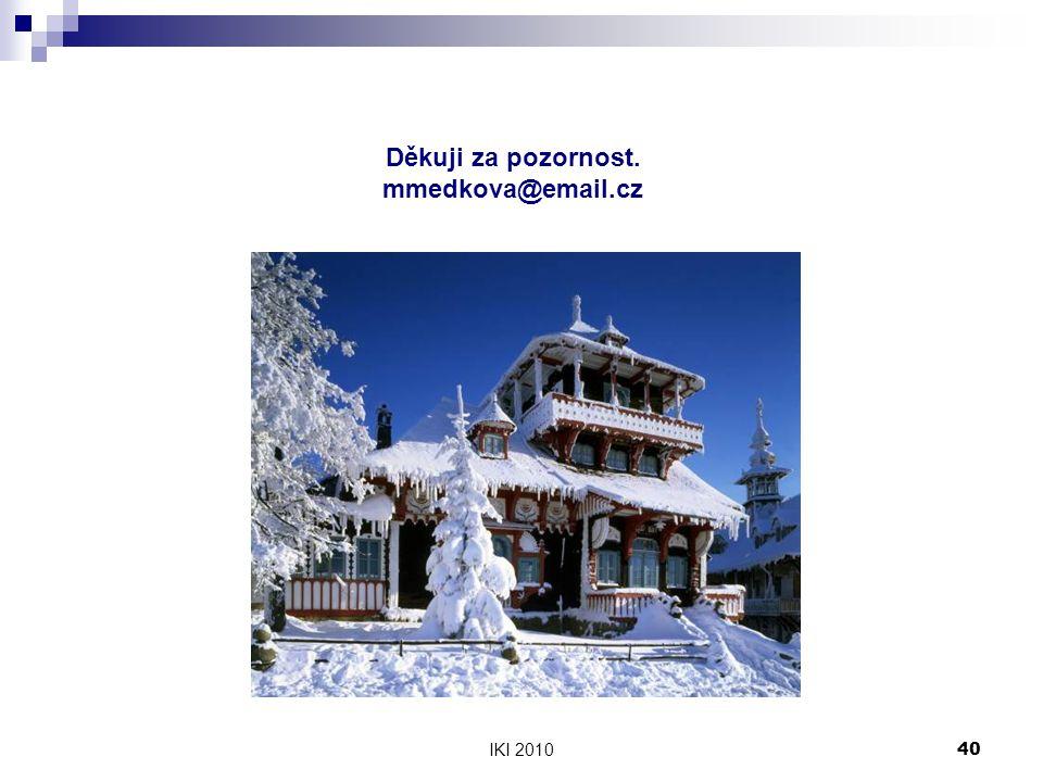 IKI 201040 Děkuji za pozornost. mmedkova@email.cz