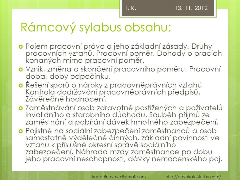 Základní osnova  Zákoník práce, z.č. 262/2006 Sb., v platném znění, zejména ve znění novely č.