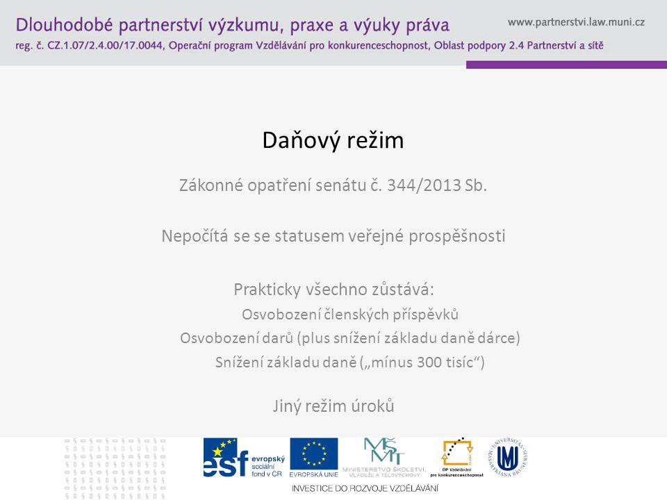 Daňový režim Zákonné opatření senátu č.344/2013 Sb.