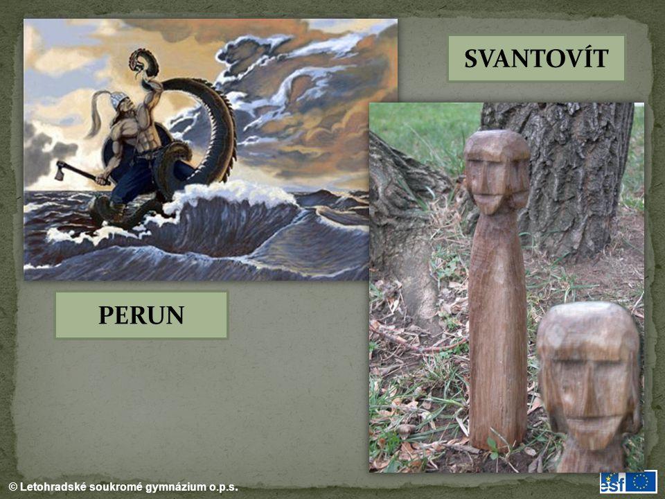 © Letohradské soukromé gymnázium o.p.s. PERUN SVANTOVÍT