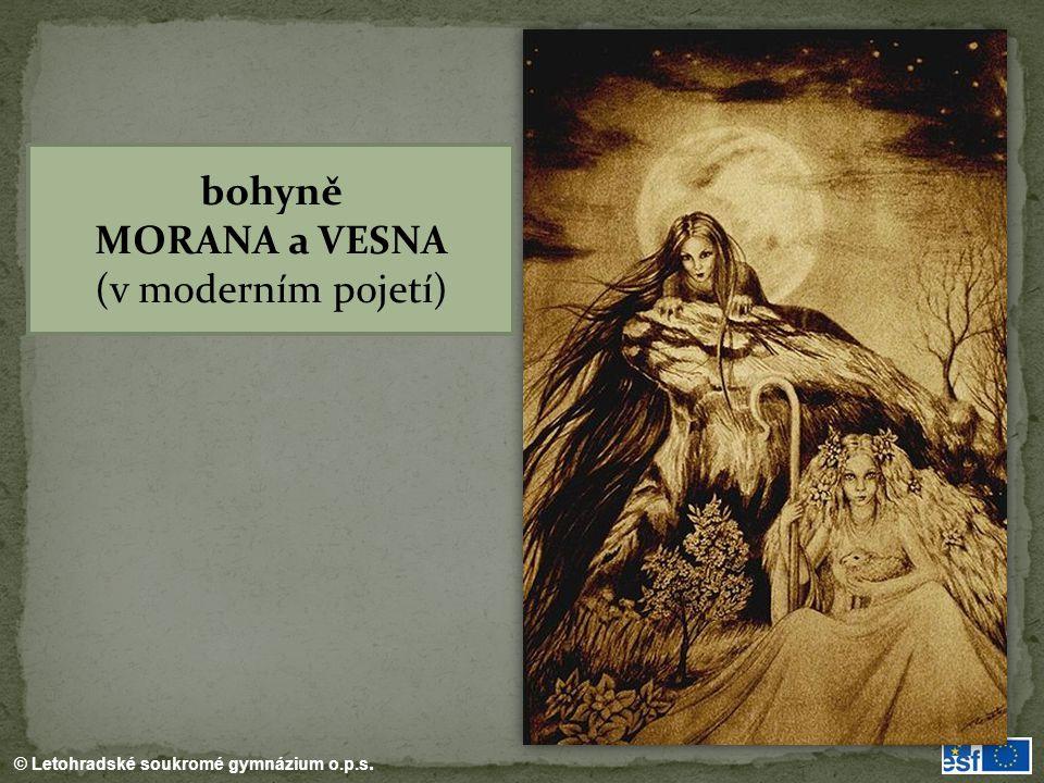 © Letohradské soukromé gymnázium o.p.s. bohyně MORANA a VESNA (v moderním pojetí)