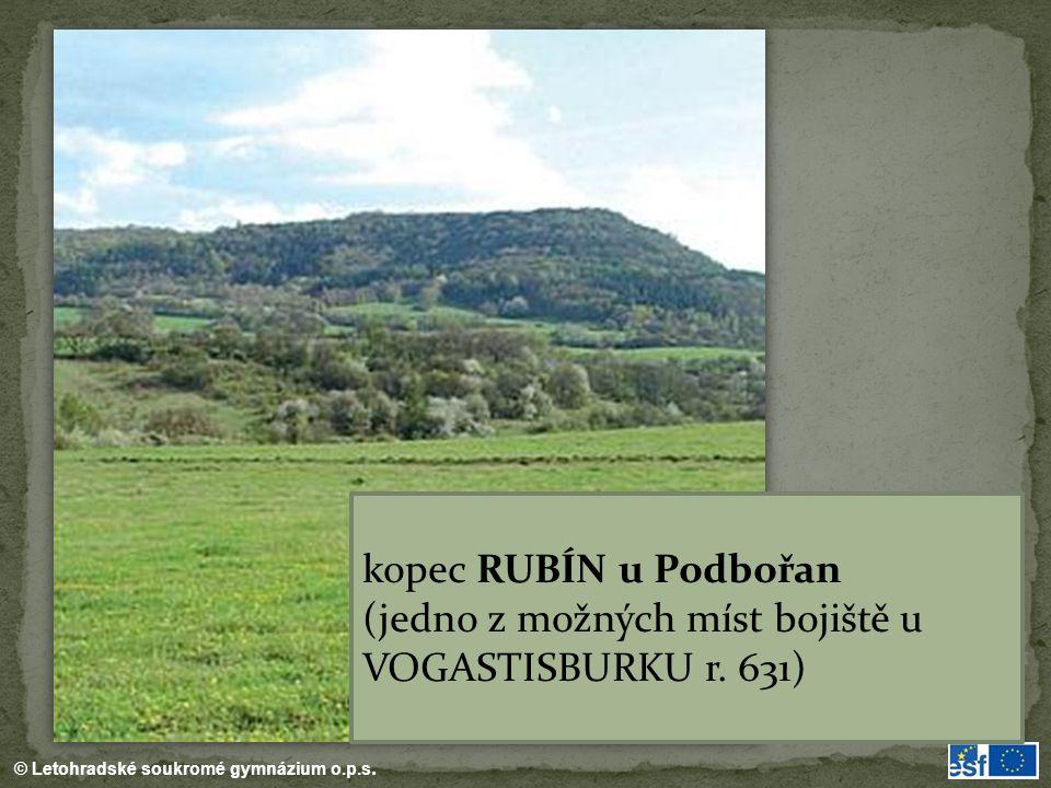 © Letohradské soukromé gymnázium o.p.s. kopec RUBÍN u Podbořan (jedno z možných míst bojiště u VOGASTISBURKU r. 631)