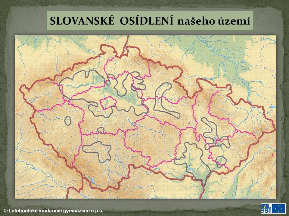 © Letohradské soukromé gymnázium o.p.s. SLOVANSKÉ OSÍDLENÍ našeho území