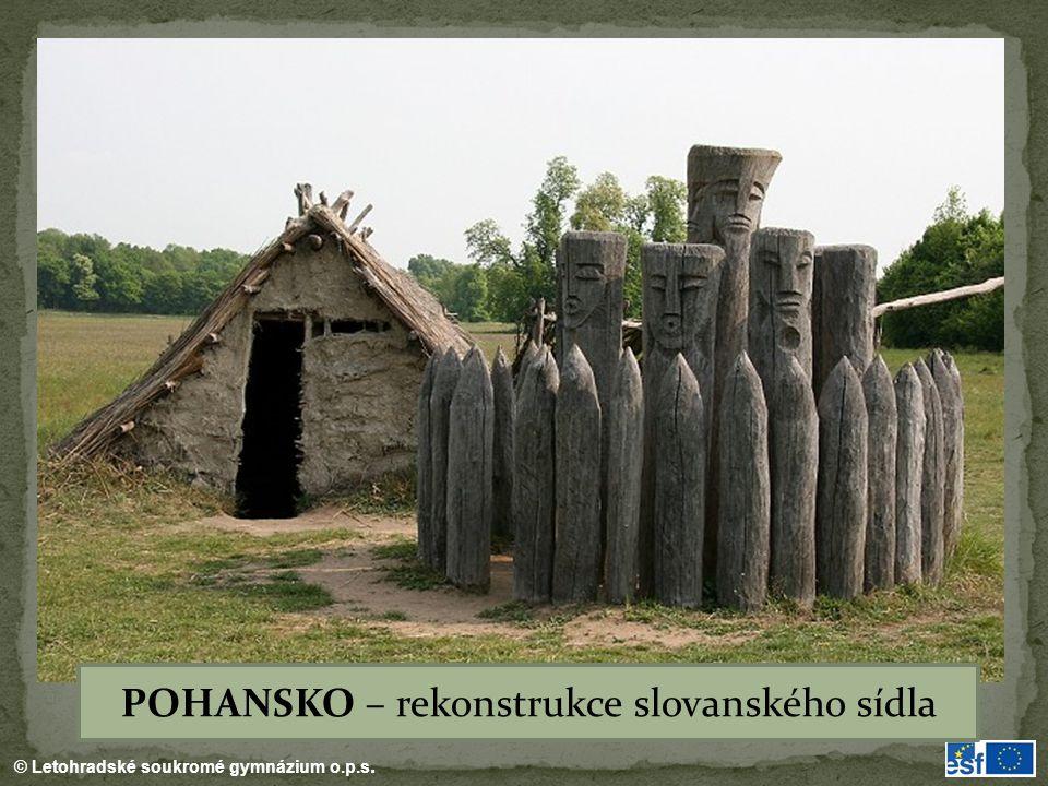 © Letohradské soukromé gymnázium o.p.s. POHANSKO – rekonstrukce slovanského sídla