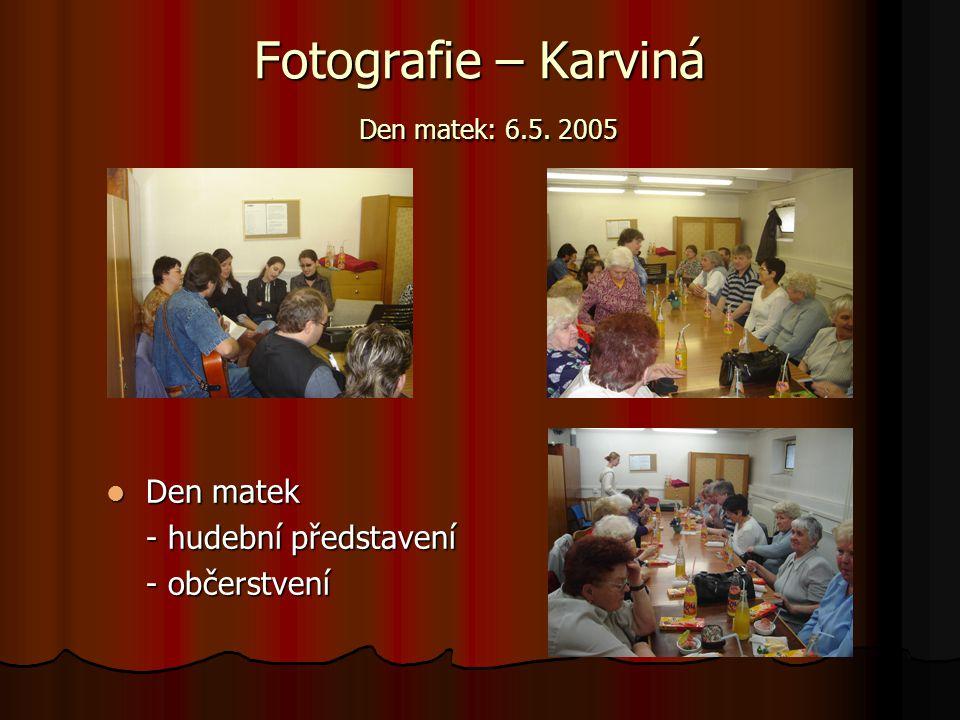 Fotografie – Karviná Den matek: 6.5. 2005 Den matek - hudební představení - občerstvení