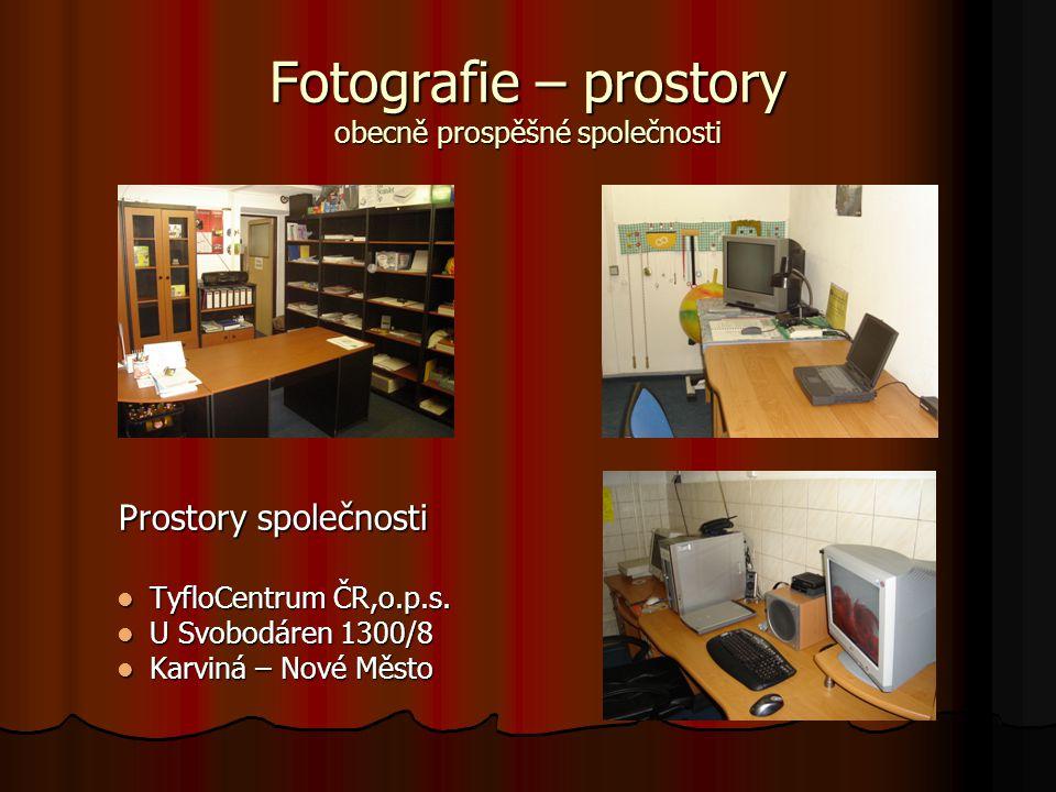 Fotografie – prostory obecně prospěšné společnosti Prostory společnosti Prostory společnosti TyfloCentrum ČR,o.p.s.