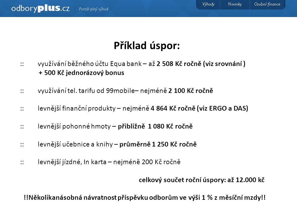 Užitečné kontakty: :: Kde se registrovat: www.odboryplus.cz tel.: 774 775 959 přes tištěné formuláře v blízké době i na pobočkách ve větších městech :: Otázky na podmínky členství: tel.