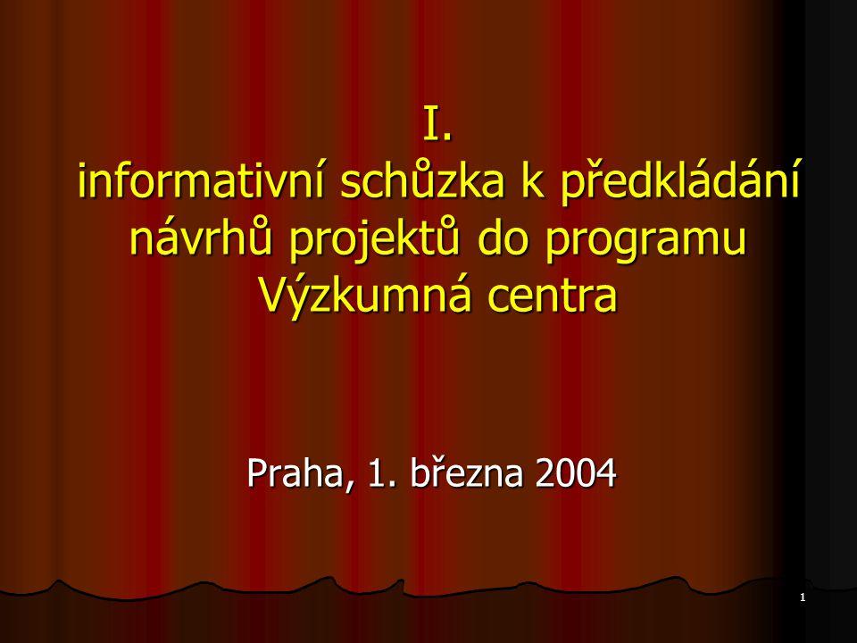 1 I. informativní schůzka k předkládání návrhů projektů do programu Výzkumná centra Praha, 1.