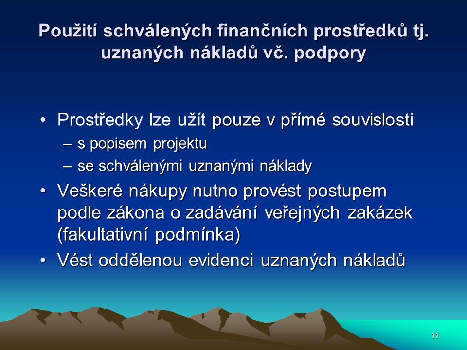11 Použití schválených finančních prostředků tj. uznaných nákladů vč.