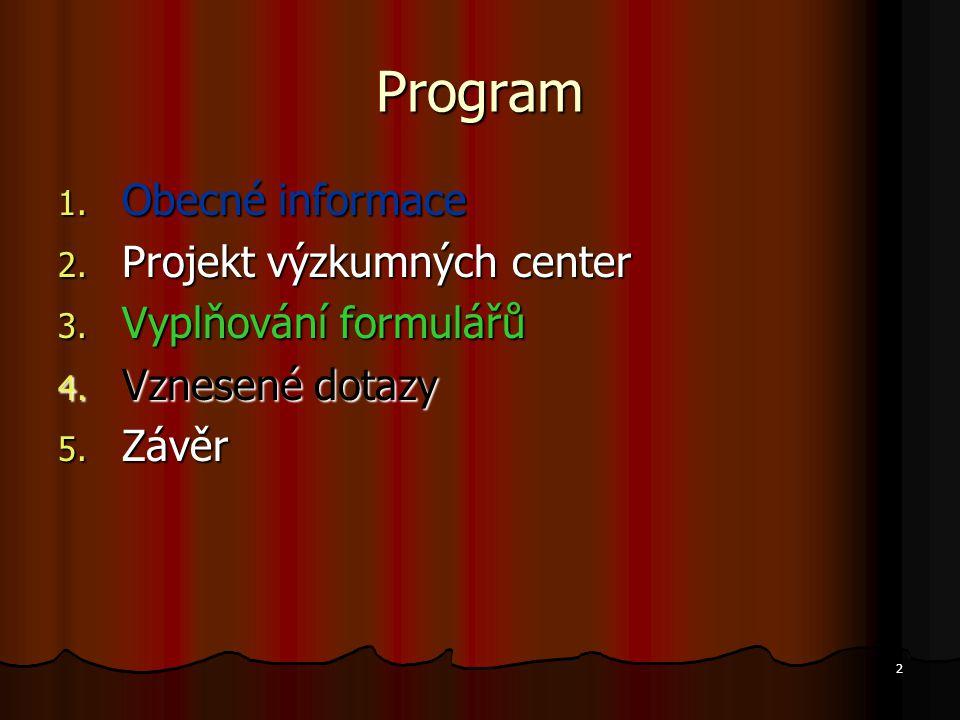 2 Program 1. Obecné informace 2. Projekt výzkumných center 3.