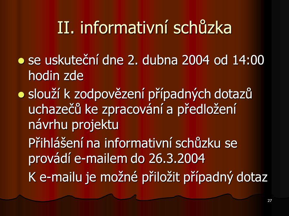 27 II. informativní schůzka se uskuteční dne 2. dubna 2004 od 14:00 hodin zde se uskuteční dne 2.