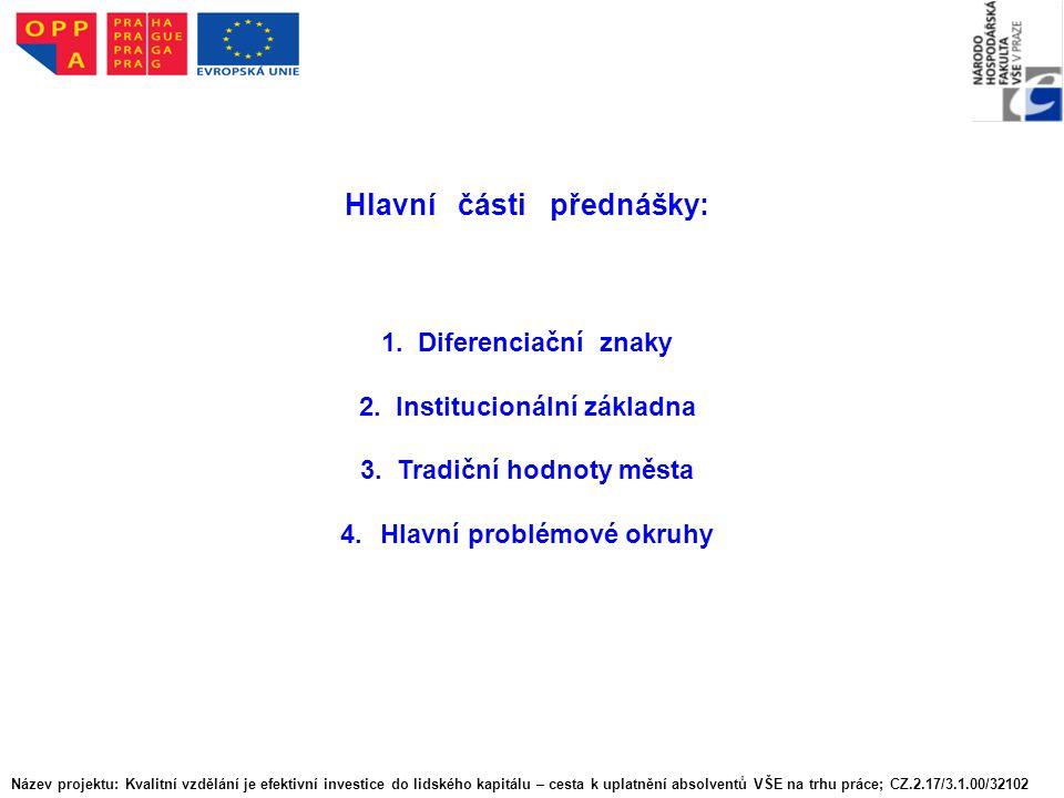 Hlavní části přednášky: 1. Diferenciační znaky 2.