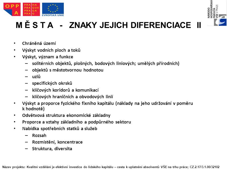 M Ě S T A - ZNAKY JEJICH DIFERENCIACE III Pozice z hlediska růstových pólů a ekonomické hierarchie sídel.