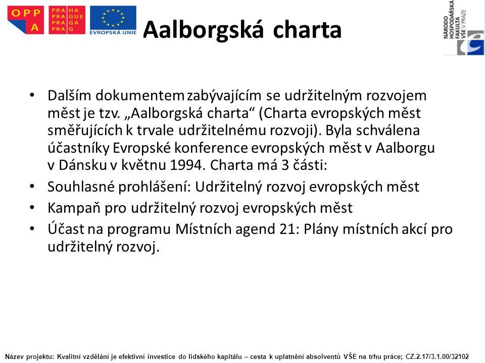 Aalborgská charta Dalším dokumentem zabývajícím se udržitelným rozvojem měst je tzv.