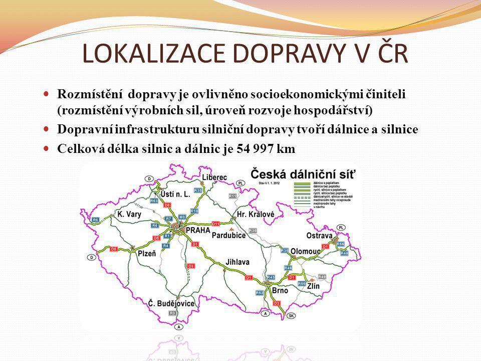 LOKALIZACE DOPRAVY V ČR Rozmístění dopravy je ovlivněno socioekonomickými činiteli (rozmístění výrobních sil, úroveň rozvoje hospodářství) Dopravní in