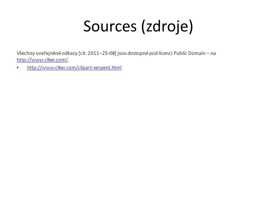 Sources (zdroje) Všechny uveřejněné odkazy [cit. 2011–25-08] jsou dostupné pod licencí Public Domain – na http://www.clker.com/. http://www.clker.com/